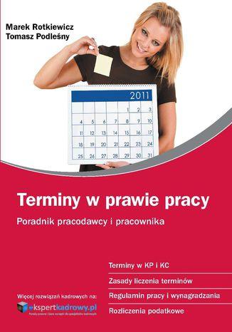 Okładka książki/ebooka Terminy w prawie pracy Poradnik pracodawcy i pracownika