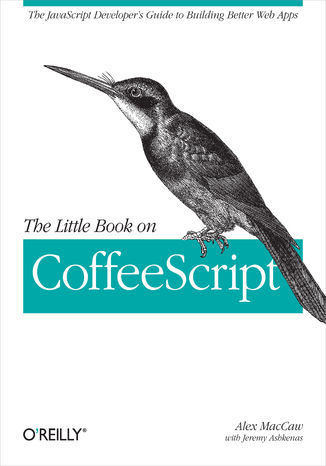 Okładka książki/ebooka The Little Book on CoffeeScript. The JavaScript Developer's Guide to Building Better Web Apps