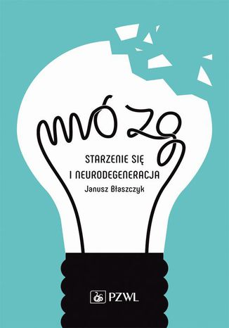 Okładka książki/ebooka Mózg  starzenie się i neurodegeneracja