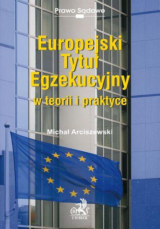 Okładka książki/ebooka Europejski tytuł egzekucyjny w teorii i praktyce