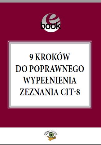Okładka książki/ebooka 9 kroków do poprawnego wypełnienia zeznania CIT-8