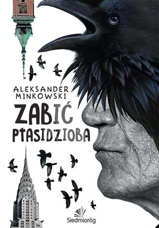 Okładka książki/ebooka Zabić Ptasidziba