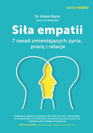 Okładka książki/ebooka Samo sedno. Siła empatii. 7 zasad zmieniających życie, pracę i relacje