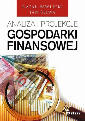 Okładka książki/ebooka Analiza i projekcje gospodarki finansowej