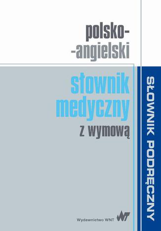 Okładka książki/ebooka Polsko-angielski słownik medyczny z wymową