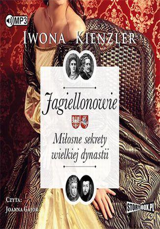 Okładka książki/ebooka Jagiellonowie Miłosne sekrety wielkiej dynastii