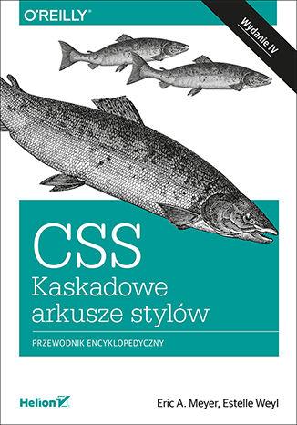Okładka książki/ebooka CSS. Kaskadowe arkusze stylów. Przewodnik encyklopedyczny. Wydanie IV