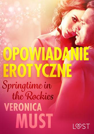 Okładka książki/ebooka Springtime in the Rockies - opowiadanie erotyczne