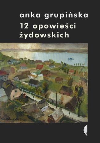 Okładka książki/ebooka 12 opowieści żydowskich