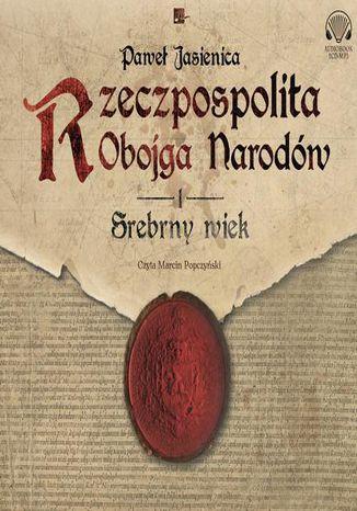 Okładka książki/ebooka Rzeczpospolita obojga narodów.Srebrny wiek