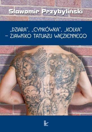 Okładka książki/ebooka Dziara, cynkówka, kolka