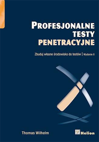 Okładka książki/ebooka Profesjonalne testy penetracyjne. Zbuduj własne środowisko do testów