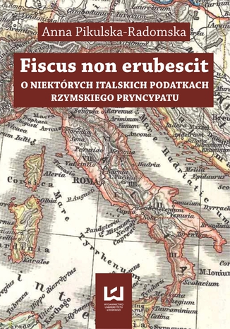 Okładka książki/ebooka Fiscus non erubescit. O niektórych italskich podatkach rzymskiego pryncypatu