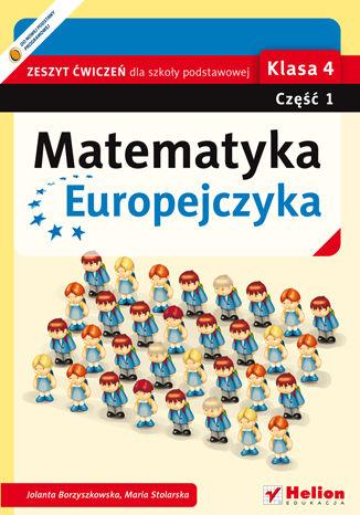 Okładka książki/ebooka Matematyka Europejczyka. Zeszyt ćwiczeń dla szkoły podstawowej. Klasa 4. Część 1