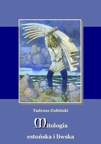 Okładka książki/ebooka Mitologia estońska i liwska