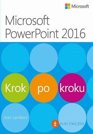 Okładka książki/ebooka Microsoft PowerPoint 2016 Krok po kroku. Plus Pliki ćwiczeń do pobrania