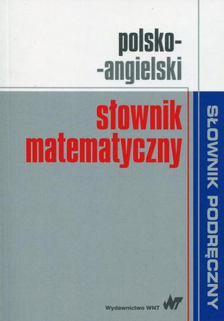 Okładka książki/ebooka Polsko-angielski słownik matematyczny