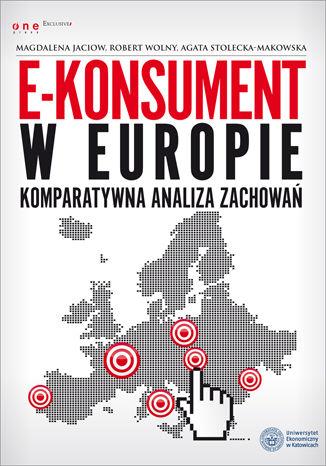 Okładka książki E-konsument w Europie - komparatywna analiza zachowań
