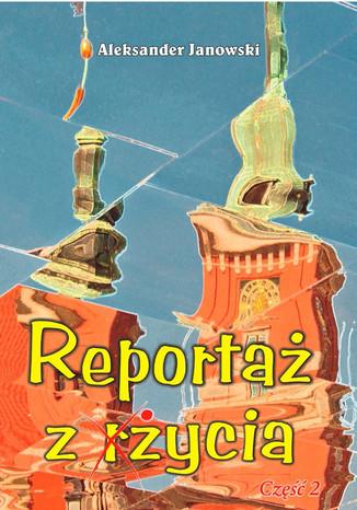 Okładka książki/ebooka Reportaż z życia
