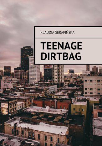Okładka książki/ebooka Teenage dirtbag