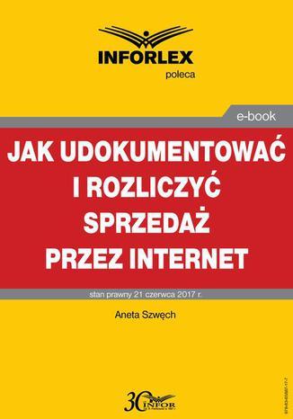 Okładka książki/ebooka Jak udokumentować i rozliczyć sprzedaż przez Internet