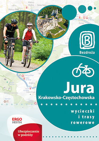 Okładka książki/ebooka Jura Krakowsko-Częstochowska. Wycieczki i trasy rowerowe. Wydanie 1