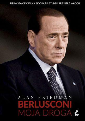 Okładka książki/ebooka Berlusconi. Moja droga