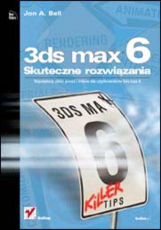 Okładka książki/ebooka 3ds max 6. Skuteczne rozwiązania