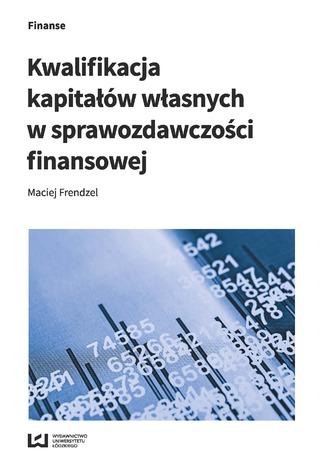 Okładka książki/ebooka Kwalifikacja kapitałów własnych w sprawozdawczości finansowej