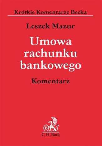 Okładka książki/ebooka Umowa rachunku bankowego. Komentarz