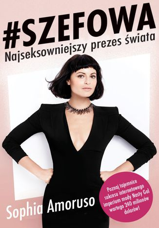 Okładka książki/ebooka #SZEFOWA. Sophia Amoruso - Najseksowniejszy prezes świata