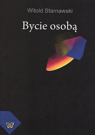 Okładka książki/ebooka Bycie osobą. Podstawy moralności i wychowania