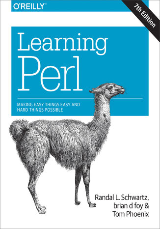 Okładka książki/ebooka Learning Perl. Making Easy Things Easy and Hard Things Possible. 7th Edition