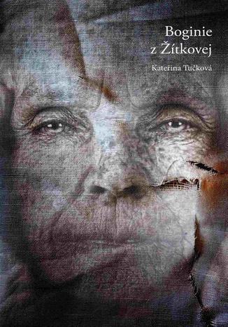 Okładka książki/ebooka Boginie z Żitkovej