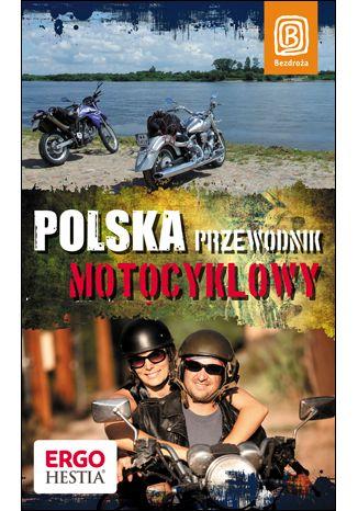 Okładka książki Polska. Przewodnik motocyklowy. Wydanie 1