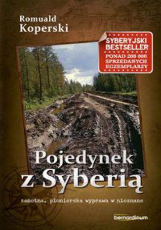 Okładka książki/ebooka Pojedynek z Syberią. samotna, pionierska wyprawa w nieznane