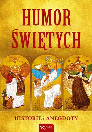 Okładka książki/ebooka Humor świętych. Historie i anegdoty