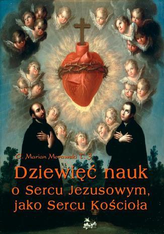 Okładka książki/ebooka Dziewięć nauk o Sercu Jezusowym, jako Sercu Kościoła
