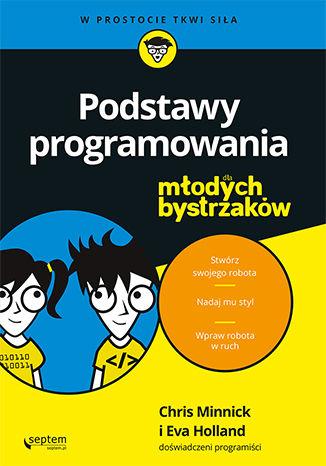 Okładka książki/ebooka Podstawy programowania dla młodych bystrzaków