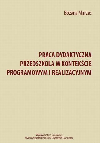 Okładka książki/ebooka Praca dydaktyczna przedszkola w kontekście programowym i realizacyjnym
