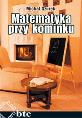 Okładka książki Matematyka przy kominku
