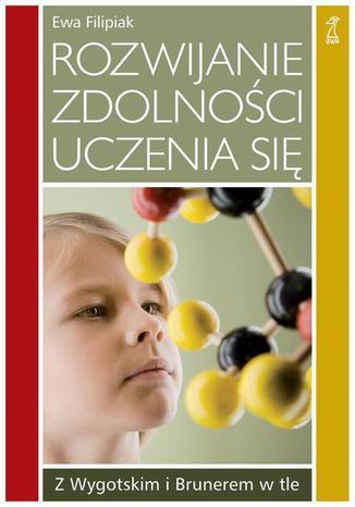 Okładka książki/ebooka Rozwijanie zdolności uczenia się. Z Wygotskim i Brunerem w tle