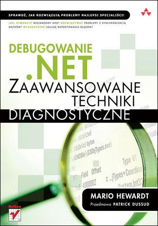 Okładka książki Debugowanie .NET. Zaawansowane techniki diagnostyczne