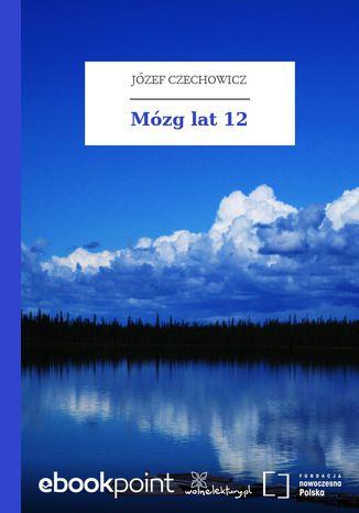 Okładka książki/ebooka Mózg lat 12