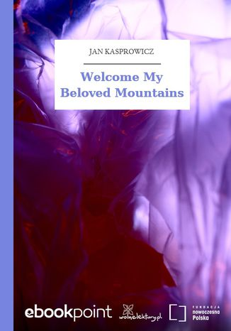 Okładka książki/ebooka Welcome My Beloved Mountains
