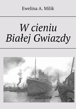 Okładka książki/ebooka W cieniu Białej Gwiazdy