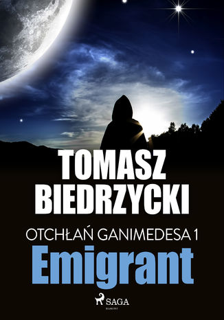Okładka książki/ebooka Otchłań Ganimedesa 1: Emigrant