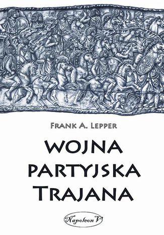 Okładka książki/ebooka Wojna partyjska Trajana