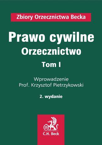 Okładka książki/ebooka Prawo cywilne. Orzecznictwo. Tom I