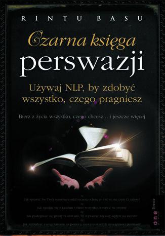 Okładka książki/ebooka Czarna księga perswazji. Używaj NLP, by zdobyć wszystko, czego pragniesz